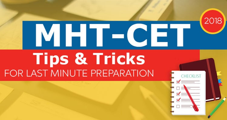 MHTCET 2018- Tips and Tricks For Last Minute Preparation